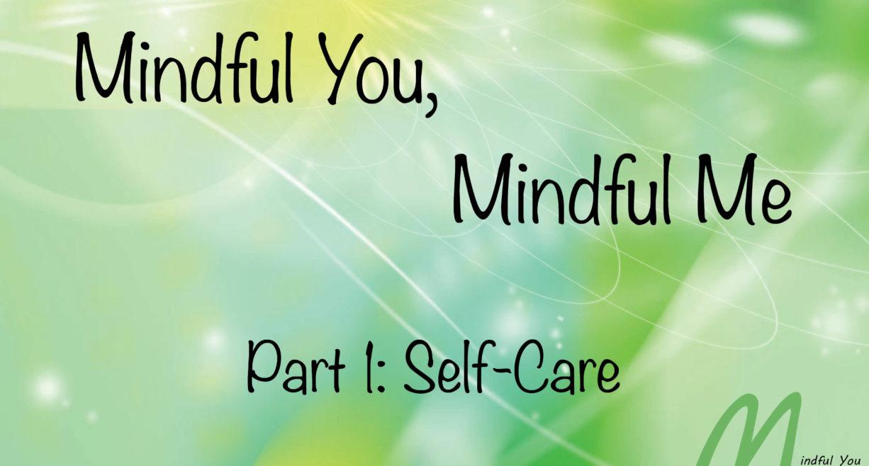 Mindful You Mindful Me Part 1